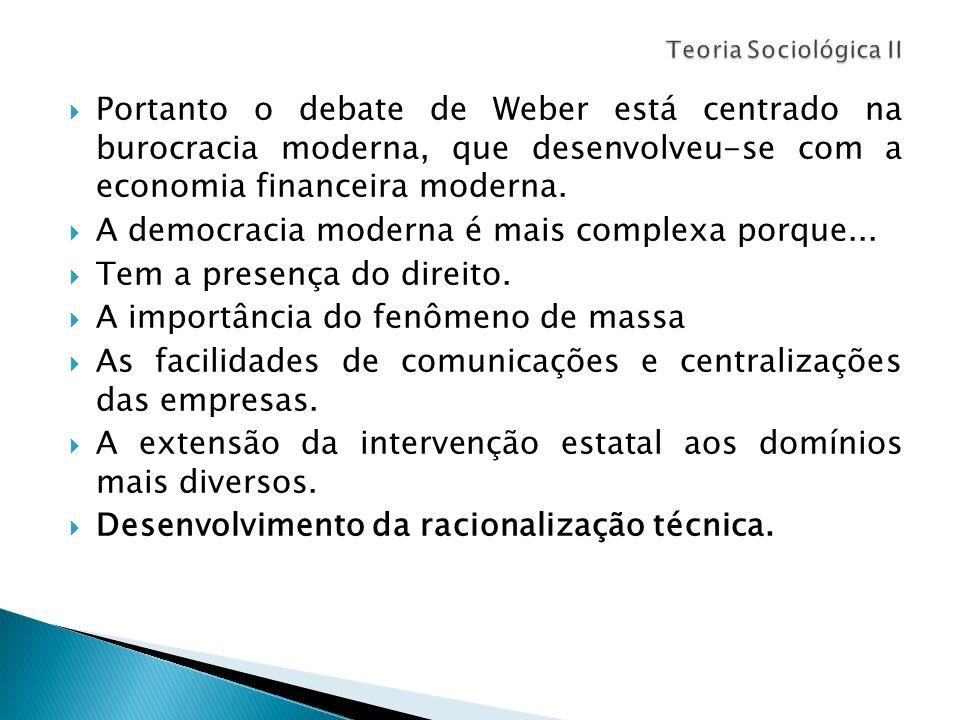 A democracia moderna é mais complexa porque...