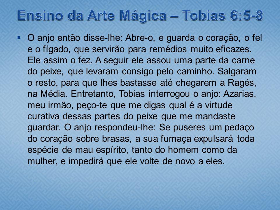 Ensino da Arte Mágica – Tobias 6:5-8