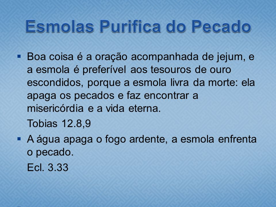 Esmolas Purifica do Pecado