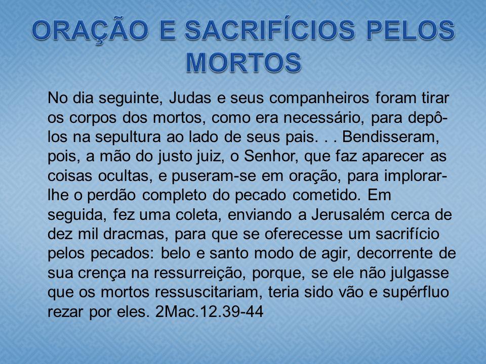 ORAÇÃO E SACRIFÍCIOS PELOS MORTOS