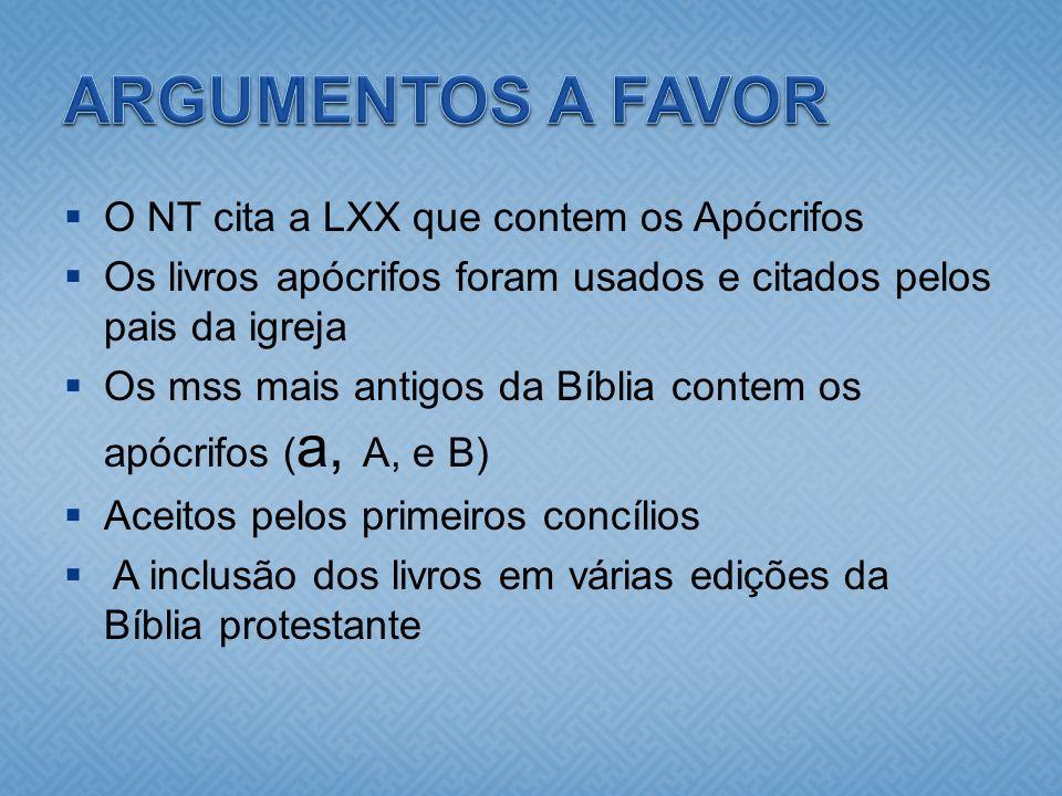 ARGUMENTOS A FAVOR O NT cita a LXX que contem os Apócrifos