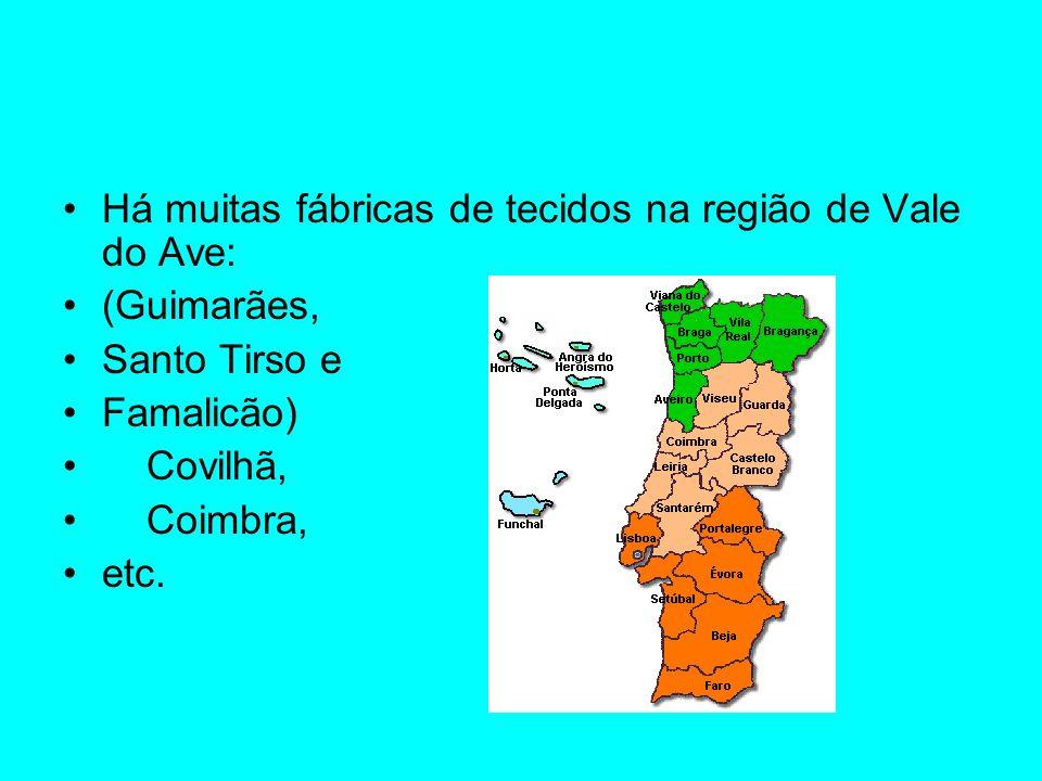 Há muitas fábricas de tecidos na região de Vale do Ave: