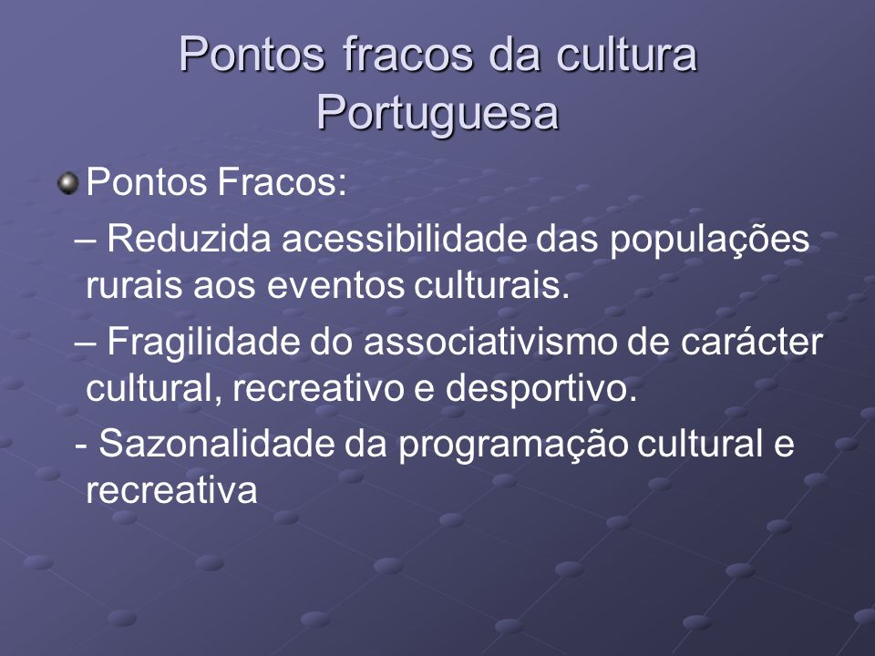 Pontos fracos da cultura Portuguesa