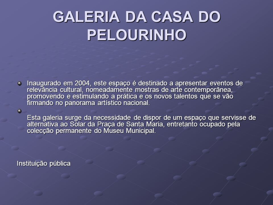 GALERIA DA CASA DO PELOURINHO