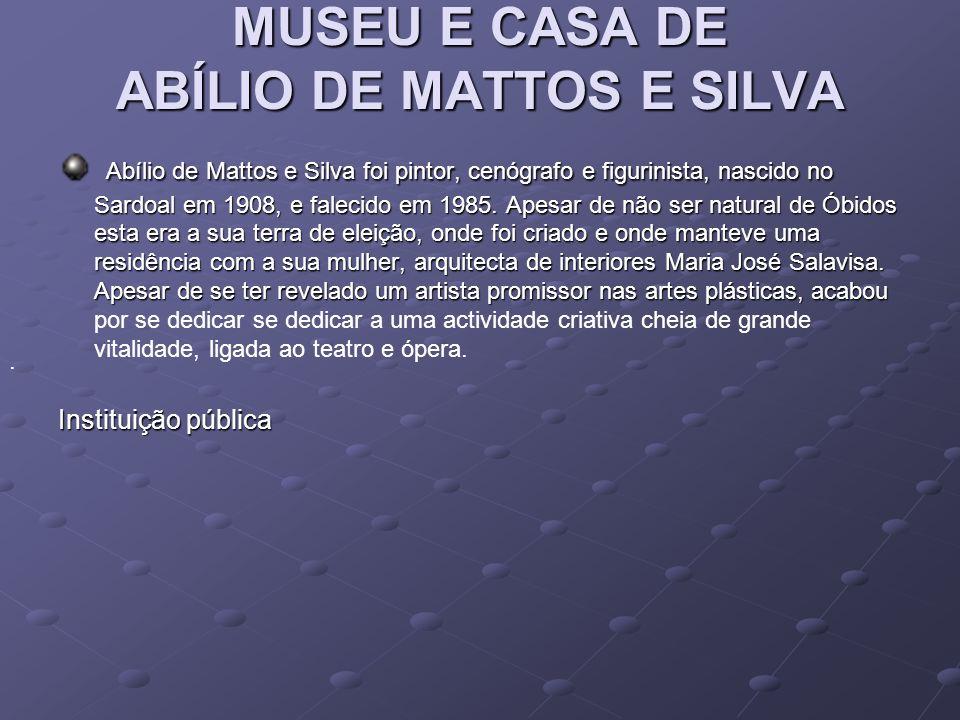 MUSEU E CASA DE ABÍLIO DE MATTOS E SILVA
