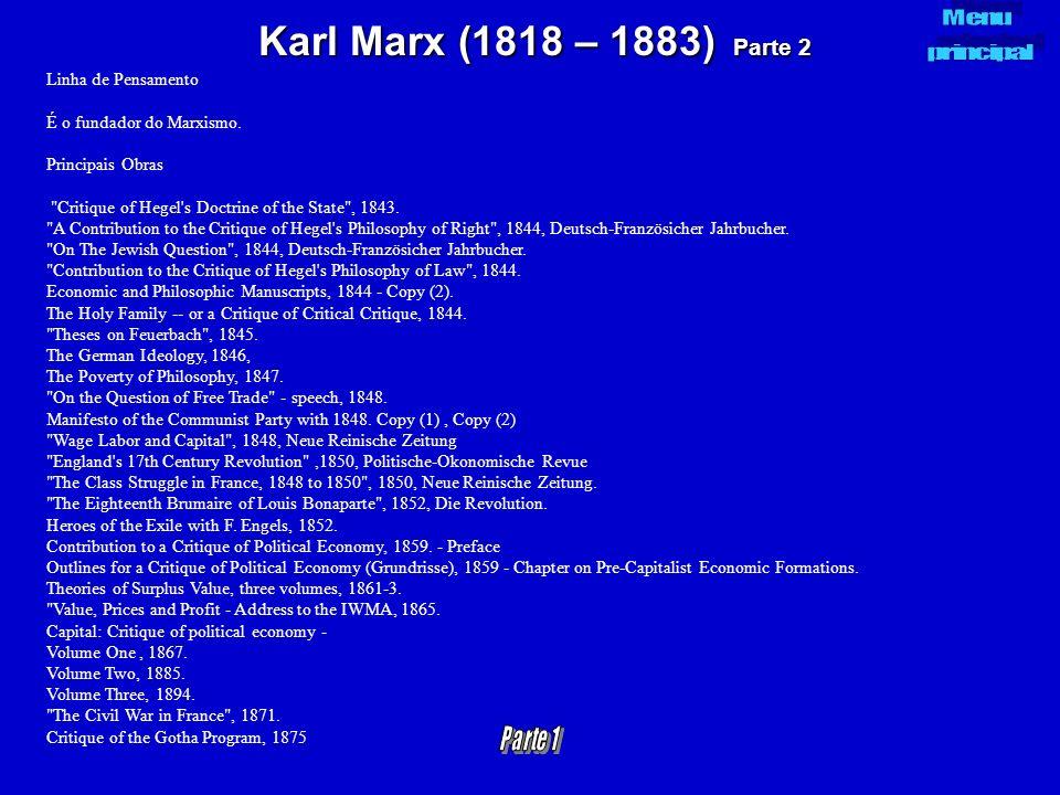 Karl Marx (1818 – 1883) Parte 2 Parte 1 Menu principal