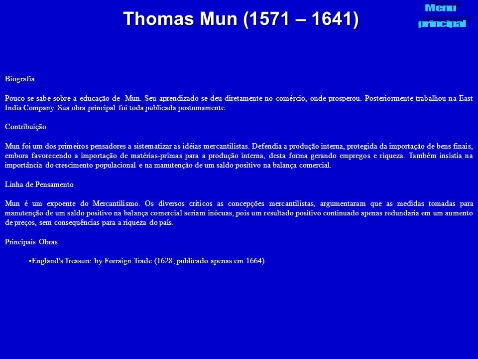 Thomas Mun (1571 – 1641) Menu principal Biografia