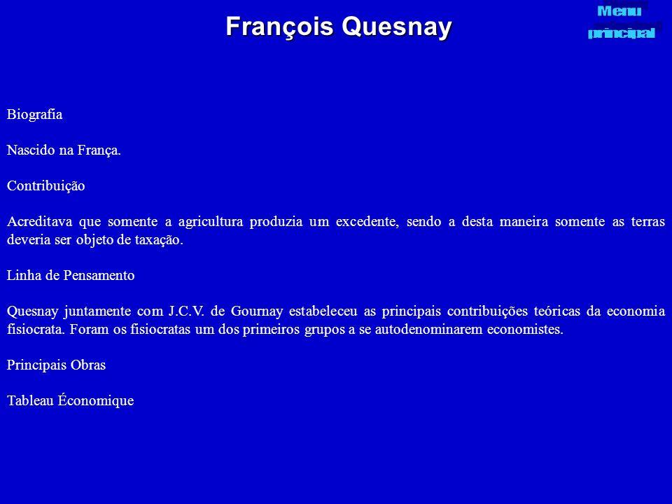 François Quesnay Biografia Nascido na França. Contribuição