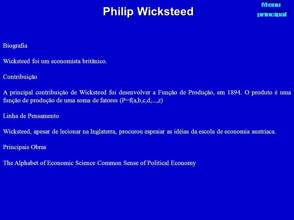 Philip Wicksteed Biografia Wicksteed foi um economista britânico.