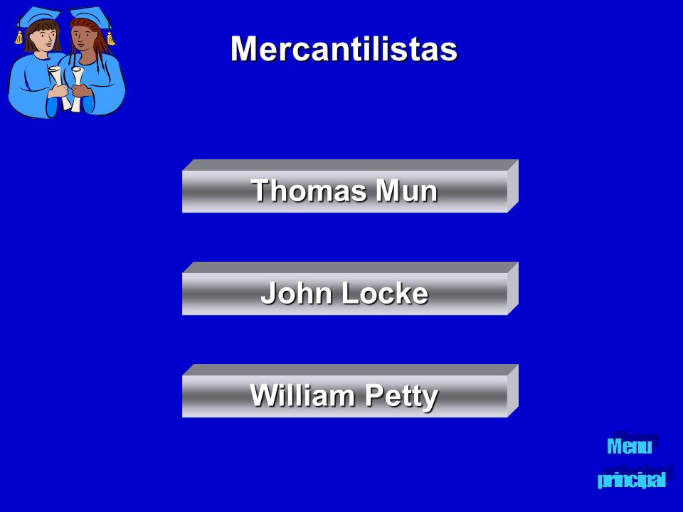 Mercantilistas Thomas Mun John Locke William Petty Menu principal