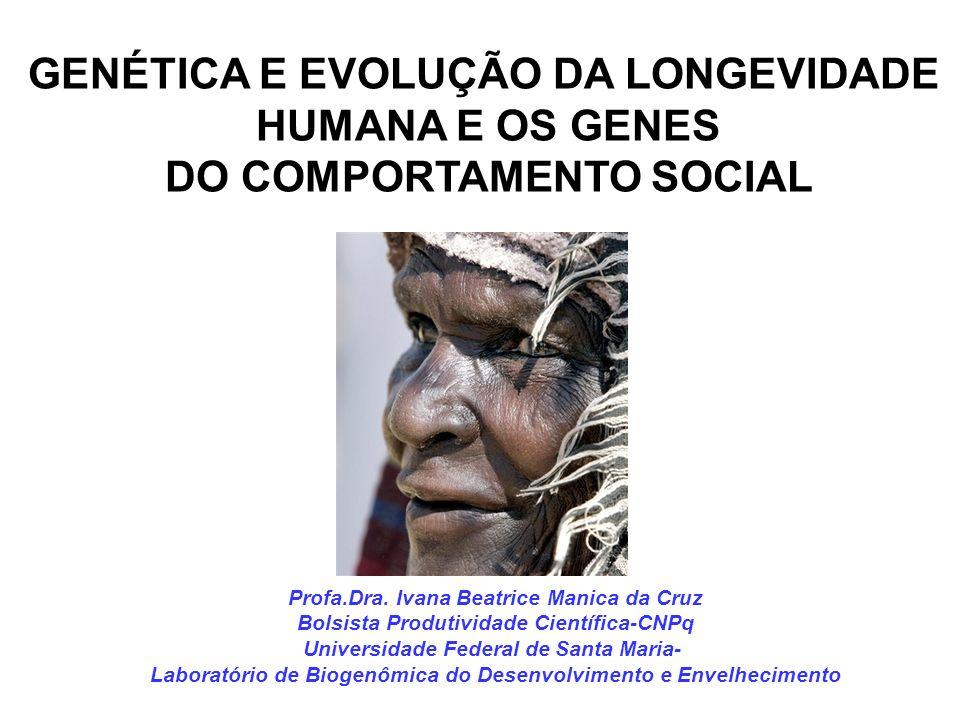 GENÉTICA E EVOLUÇÃO DA LONGEVIDADE HUMANA E OS GENES
