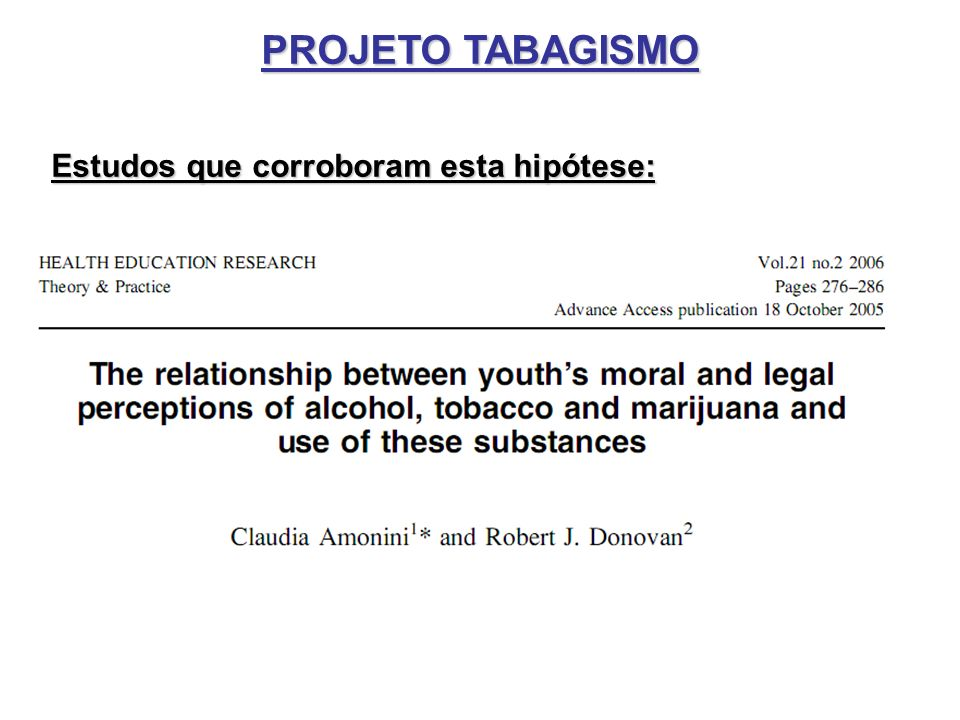PROJETO TABAGISMO Estudos que corroboram esta hipótese: