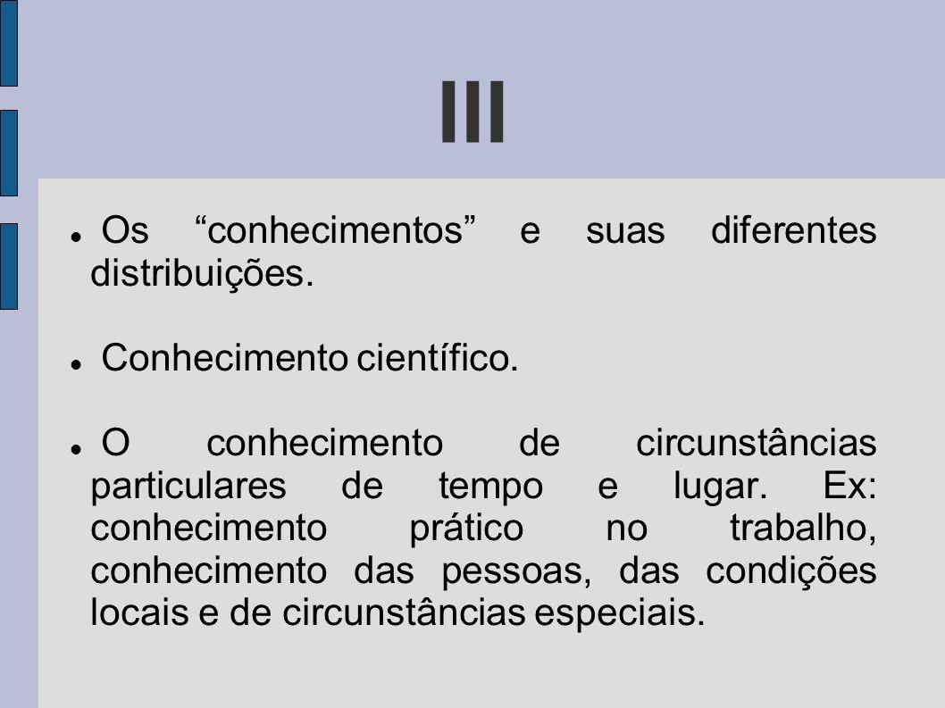 III Os conhecimentos e suas diferentes distribuições.