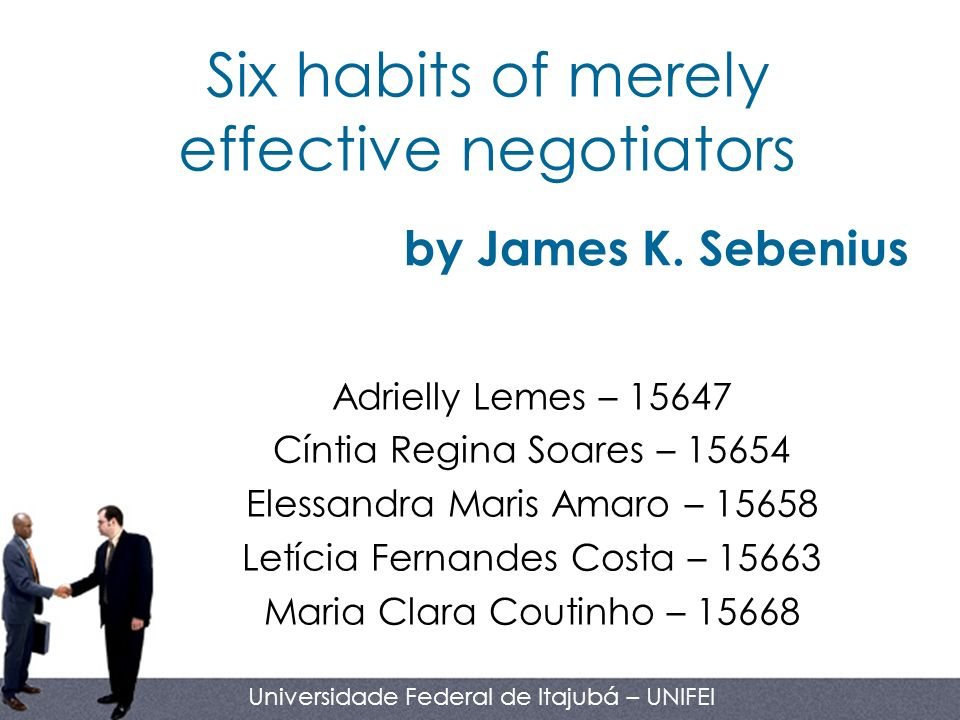 Six habits of merely effective negotiators