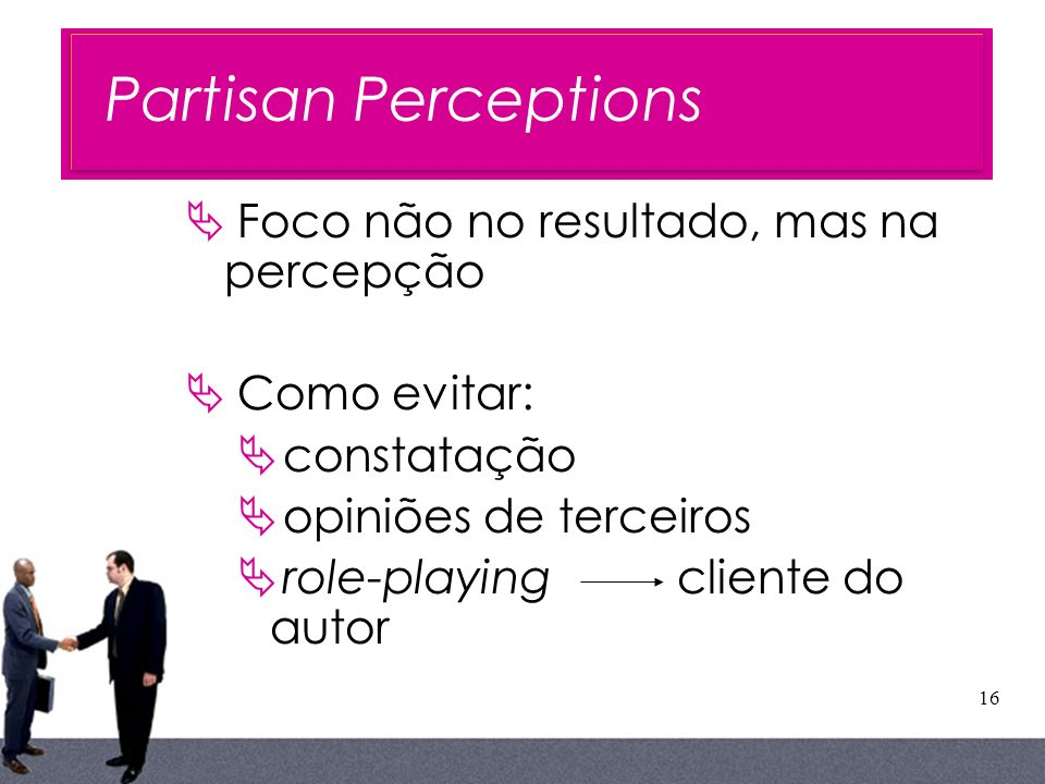 Partisan Perceptions Foco não no resultado, mas na percepção