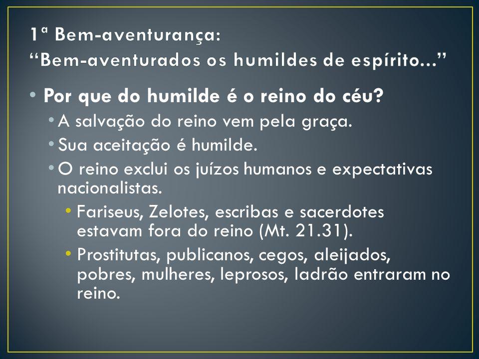 1ª Bem-aventurança: Bem-aventurados os humildes de espírito...
