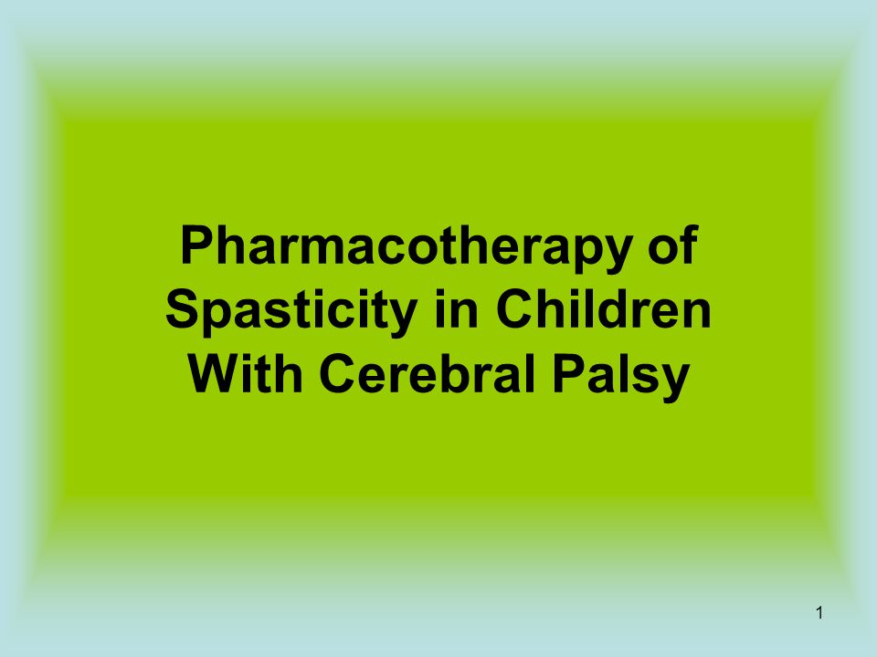 Pharmacotherapy of Spasticity in Children With Cerebral Palsy