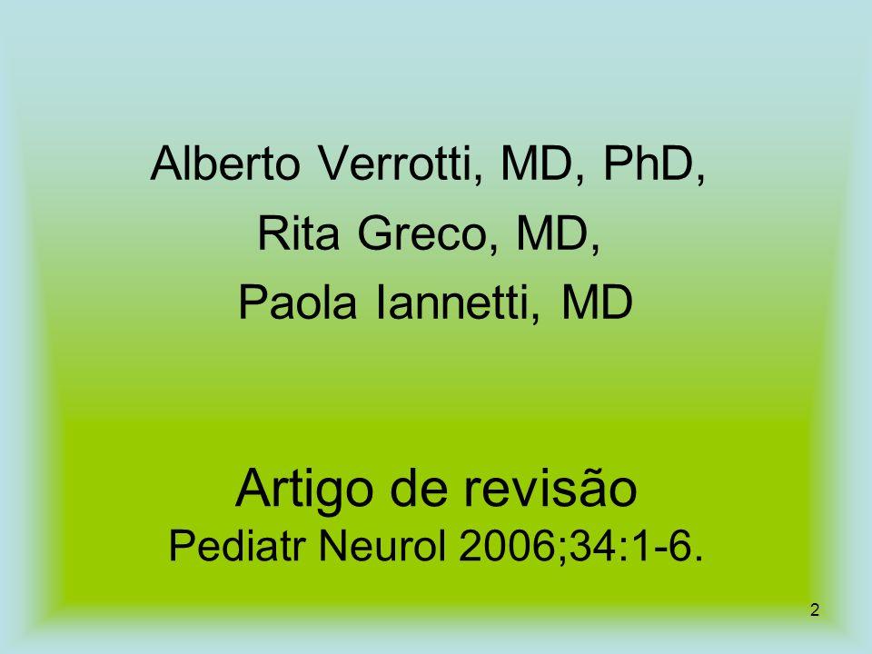 Artigo de revisão Pediatr Neurol 2006;34:1-6.