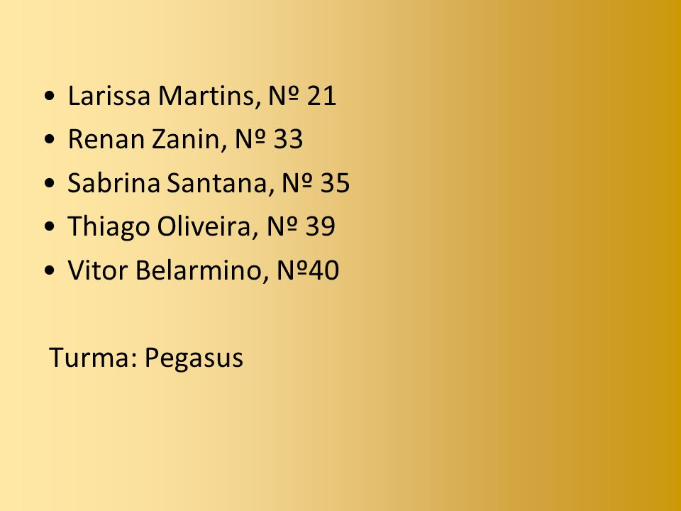 Larissa Martins, Nº 21 Renan Zanin, Nº 33. Sabrina Santana, Nº 35. Thiago Oliveira, Nº 39. Vitor Belarmino, Nº40.