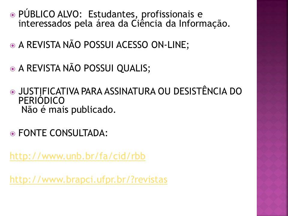 PÚBLICO ALVO: Estudantes, profissionais e interessados pela área da Ciência da Informação.