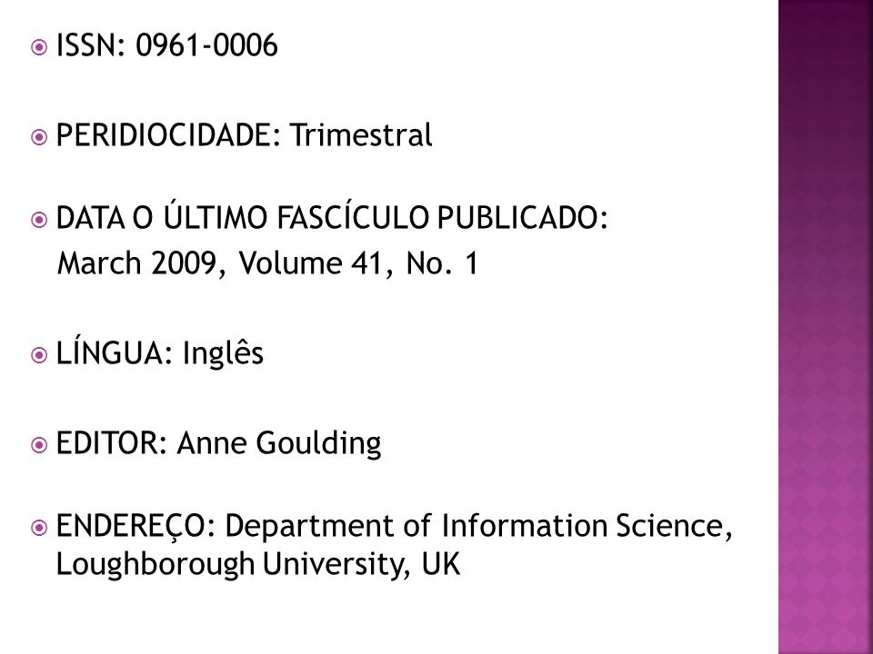 ISSN: 0961-0006 PERIDIOCIDADE: Trimestral. DATA O ÚLTIMO FASCÍCULO PUBLICADO: March 2009, Volume 41, No. 1.