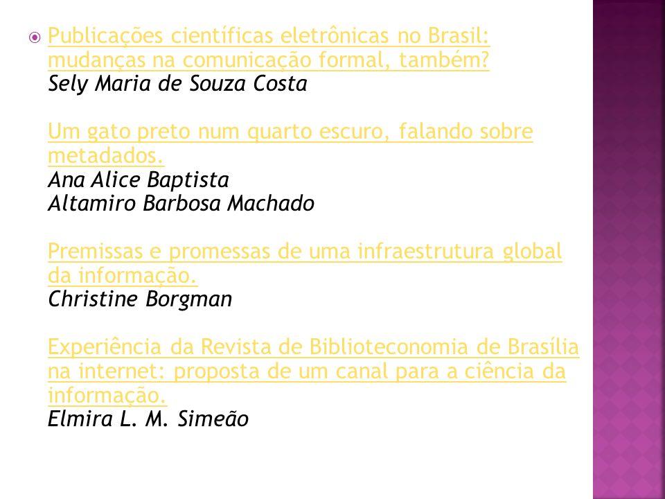 Publicações científicas eletrônicas no Brasil: mudanças na comunicação formal, também.