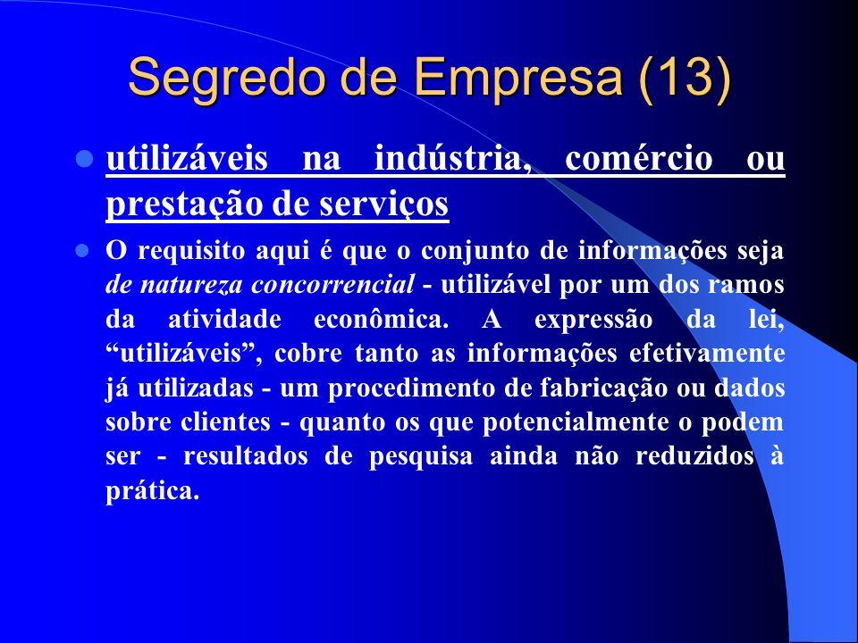 Segredo de Empresa (13) utilizáveis na indústria, comércio ou prestação de serviços.
