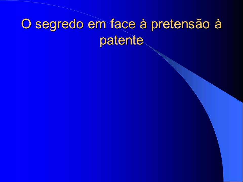 O segredo em face à pretensão à patente