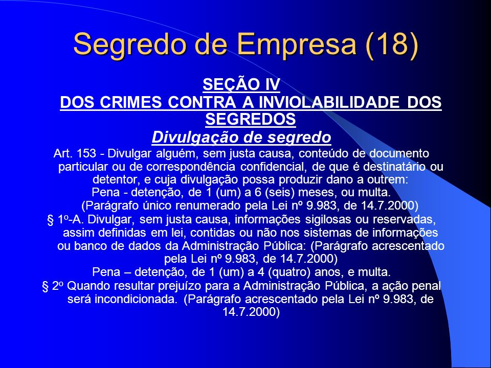 SEÇÃO IV DOS CRIMES CONTRA A INVIOLABILIDADE DOS SEGREDOS