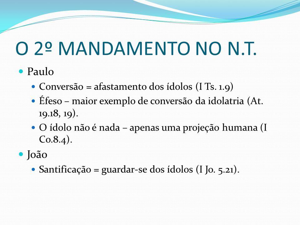 O 2º MANDAMENTO NO N.T. Paulo João