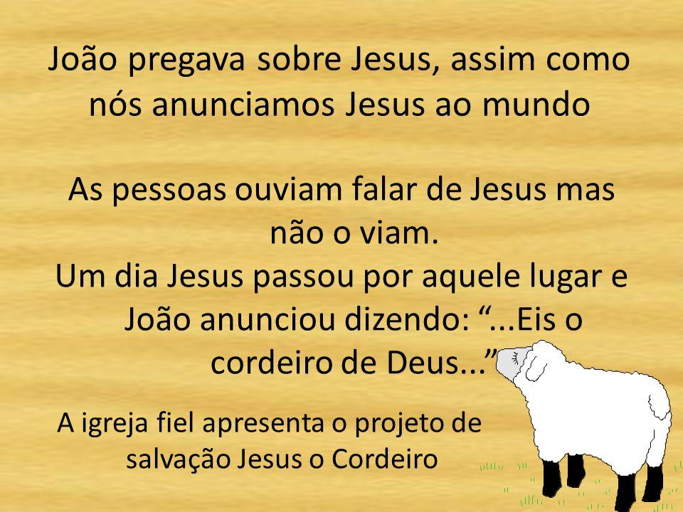 João pregava sobre Jesus, assim como nós anunciamos Jesus ao mundo