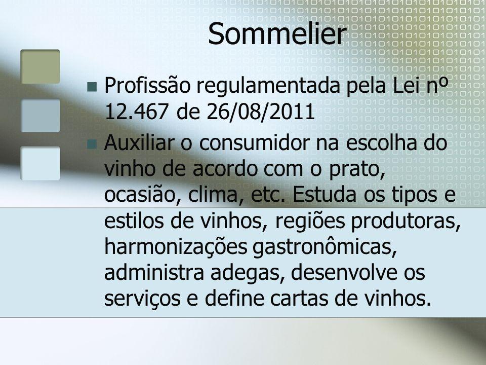 Sommelier Profissão regulamentada pela Lei nº 12.467 de 26/08/2011