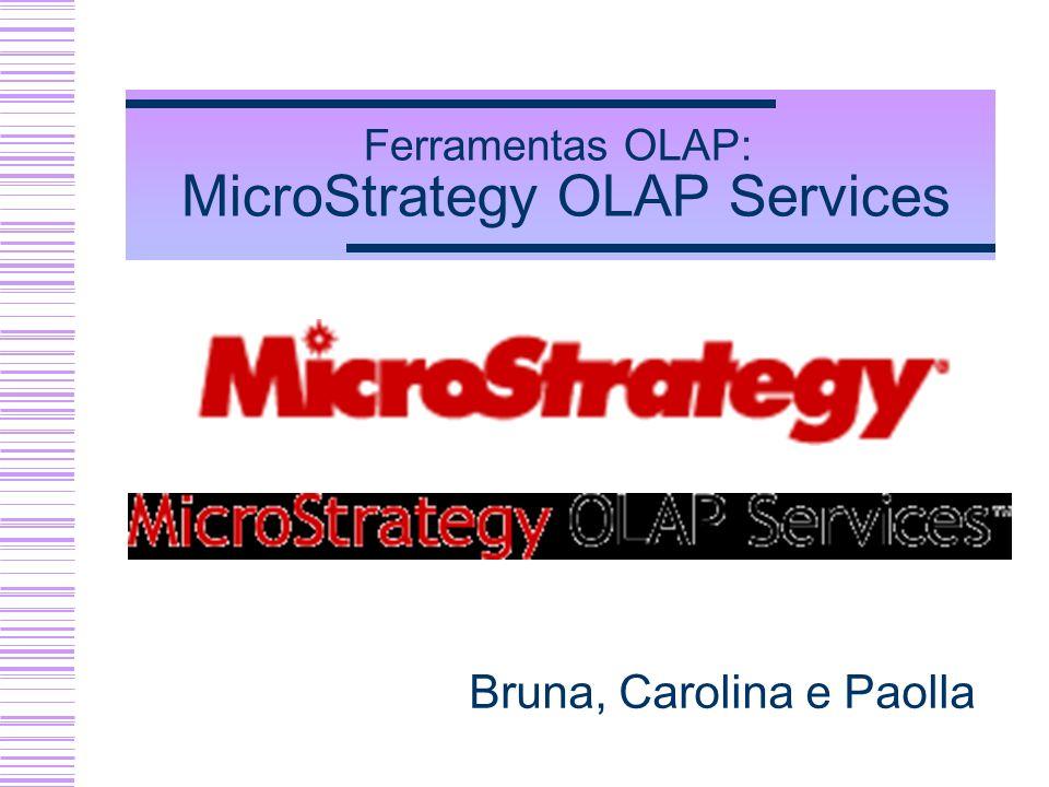 Ferramentas OLAP: MicroStrategy OLAP Services
