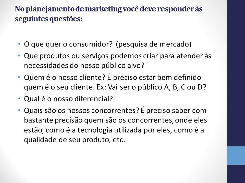No planejamento de marketing você deve responder às seguintes questões: