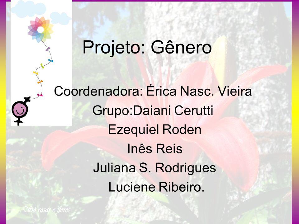 Coordenadora: Érica Nasc. Vieira