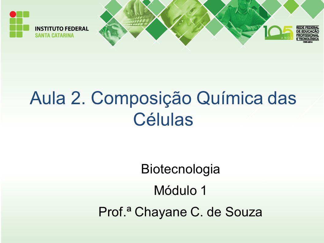 Aula 2. Composição Química das Células