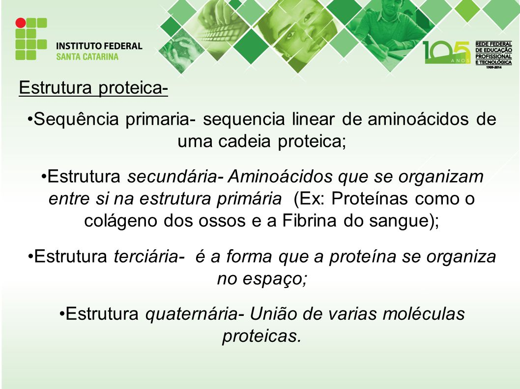 Estrutura terciária- é a forma que a proteína se organiza no espaço;