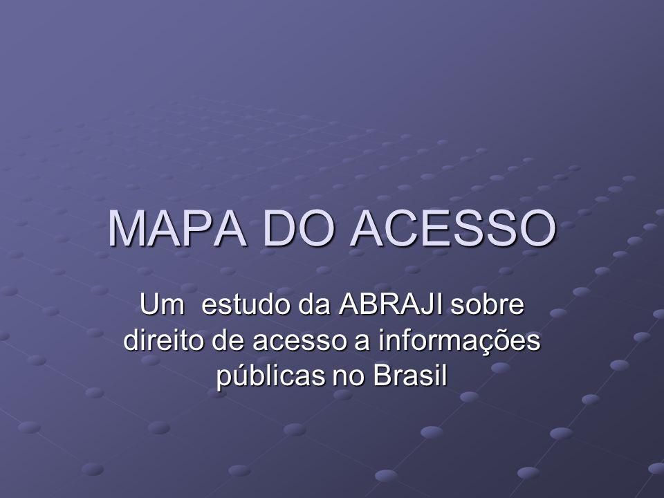 MAPA DO ACESSO Um estudo da ABRAJI sobre direito de acesso a informações públicas no Brasil