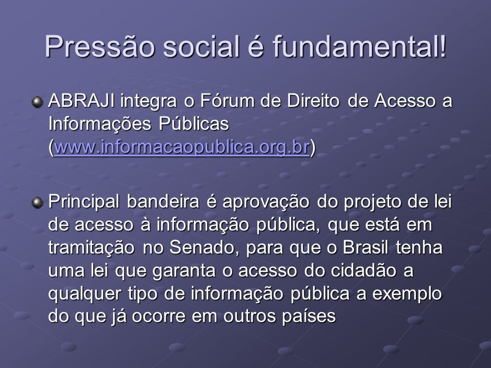 Pressão social é fundamental!