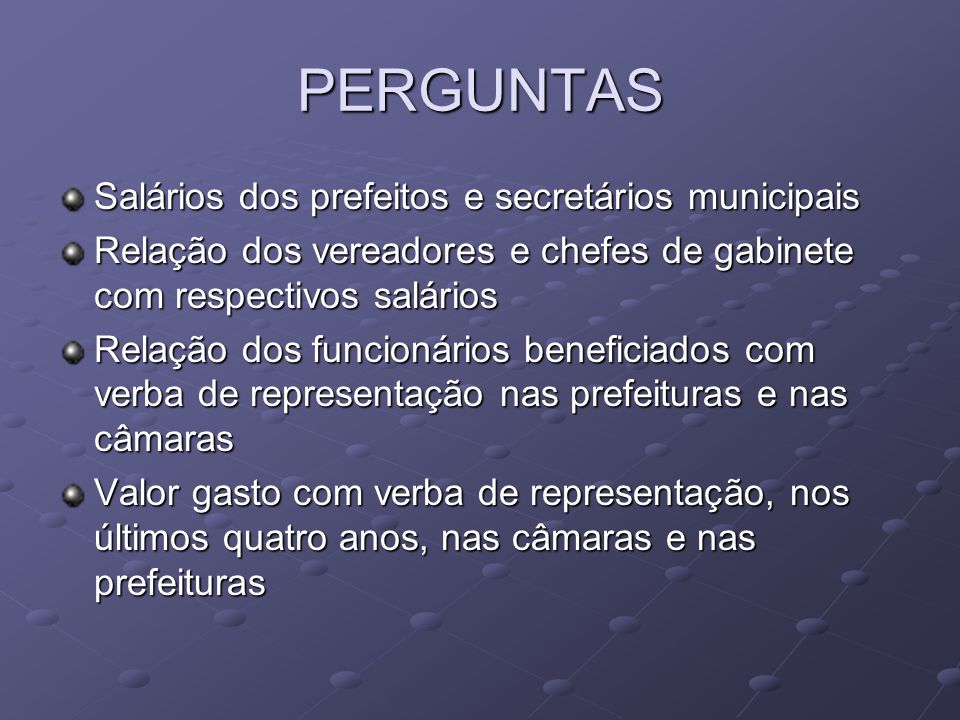 PERGUNTAS Salários dos prefeitos e secretários municipais