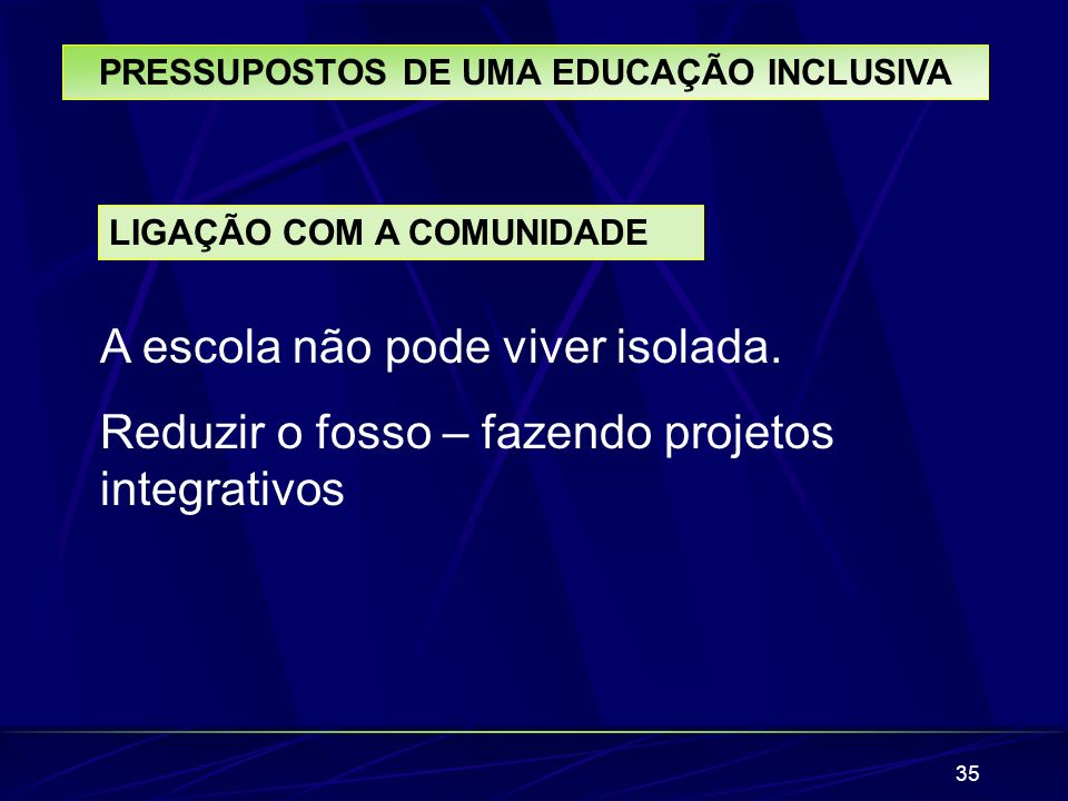 PRESSUPOSTOS DE UMA EDUCAÇÃO INCLUSIVA