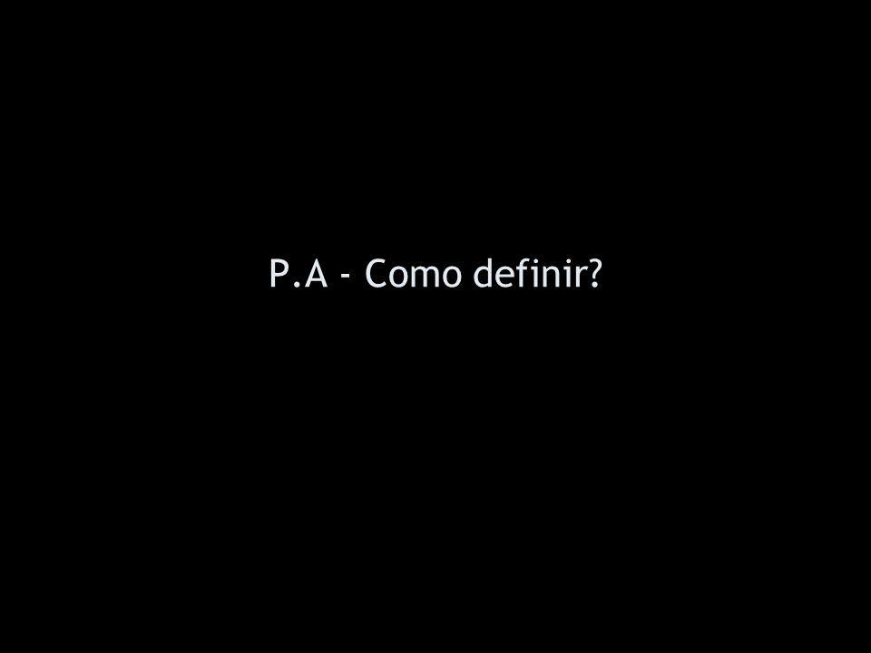 P.A - Como definir