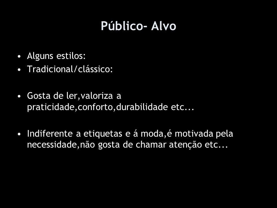 Público- Alvo Alguns estilos: Tradicional/clássico:
