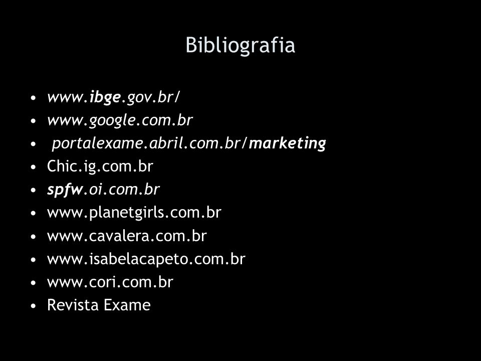 Bibliografia www.ibge.gov.br/ www.google.com.br