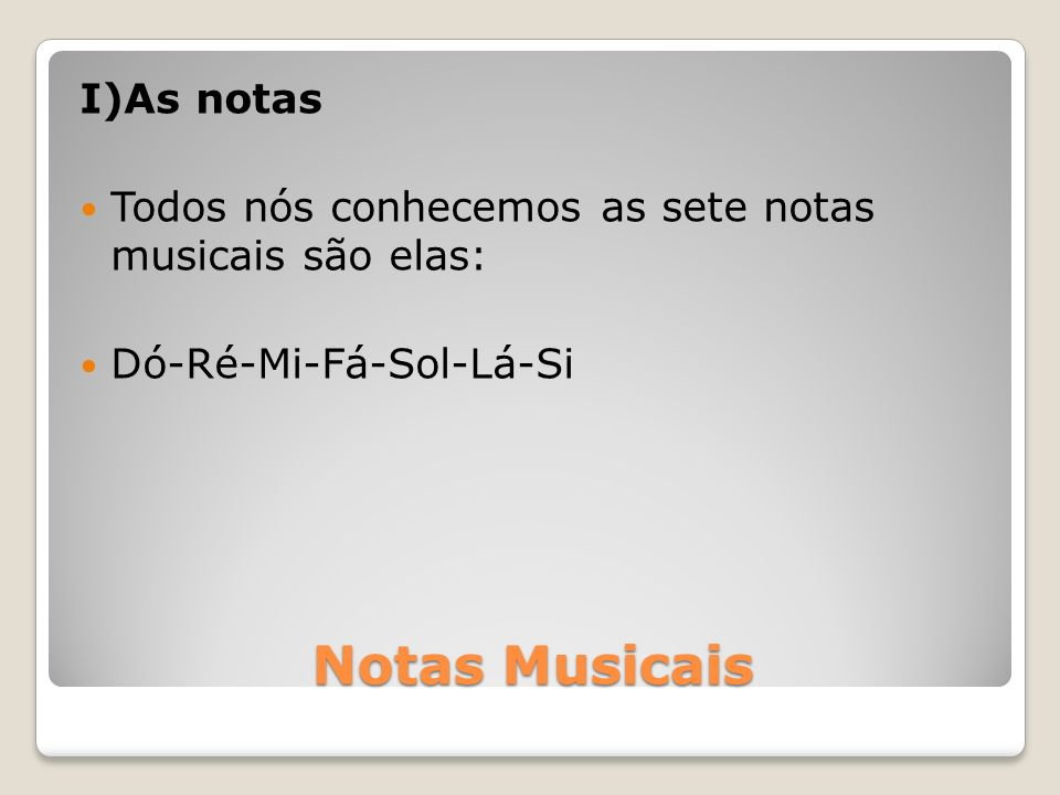 Notas Musicais I)As notas