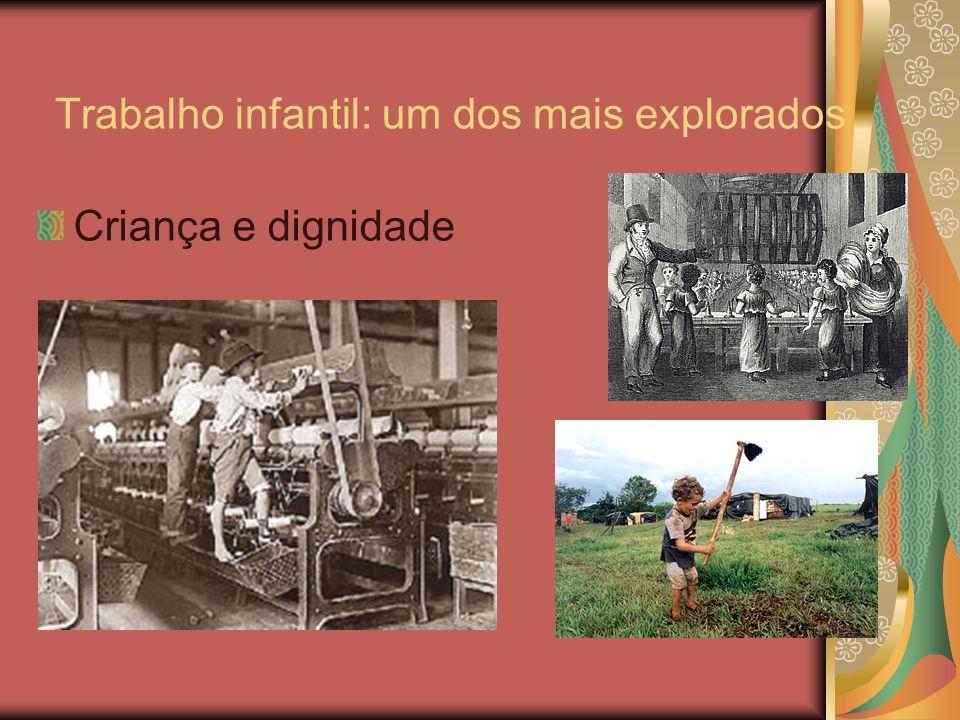 Trabalho infantil: um dos mais explorados