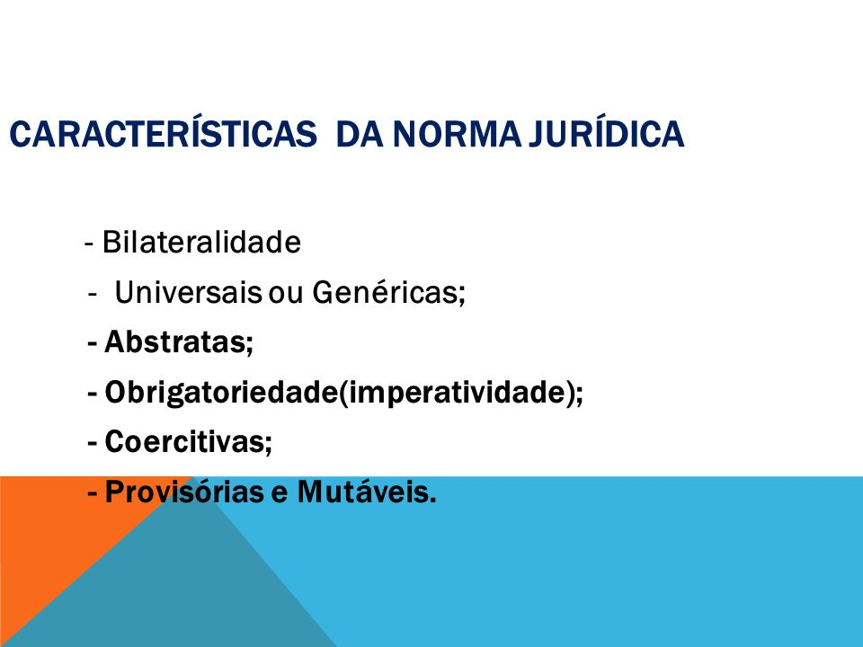 Características da Norma Jurídica