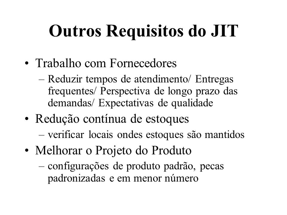 Outros Requisitos do JIT
