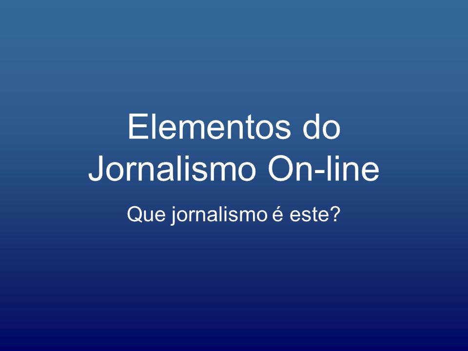 Elementos do Jornalismo On-line