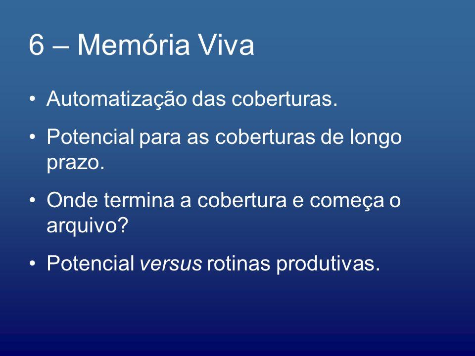 6 – Memória Viva Automatização das coberturas.